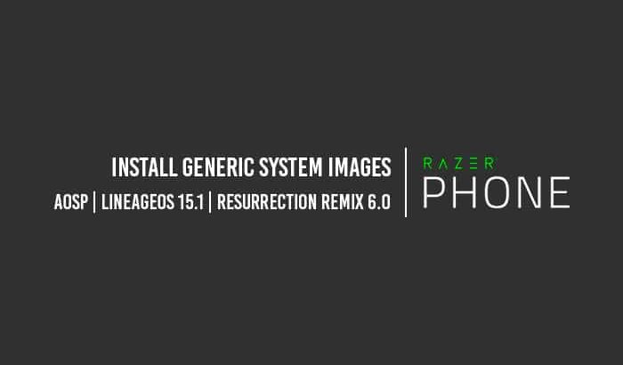 How to Install Generic System Images on Razer Phone