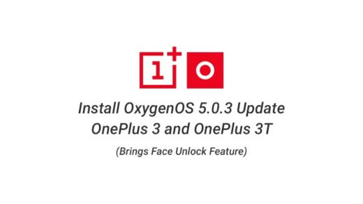 How to Install OxygenOS 5.0.3 Update on OnePlus 3/3T