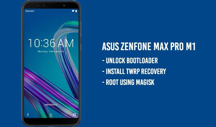 Unlock Bootloader, Install TWRP Recovery, and Root Asus Zenfone Max Pro M1