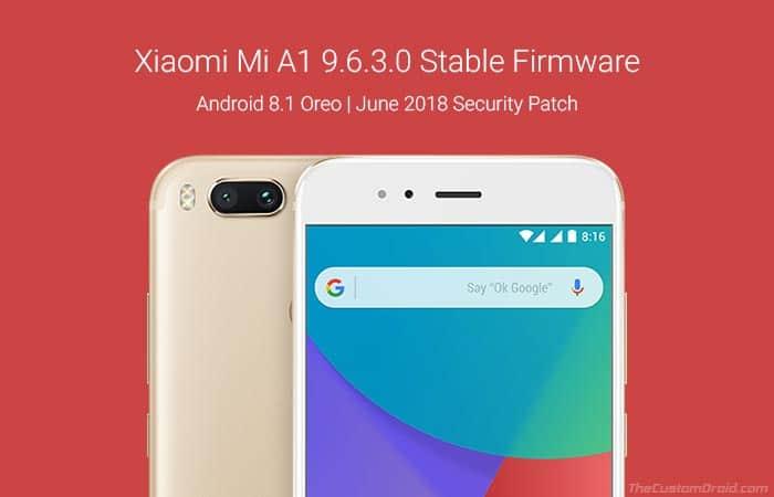 Download Xiaomi Mi A1 9.6.3.0 Oreo Update