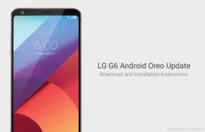 Download and Install LG G6 Android 8.0 Oreo Update [KDZ]