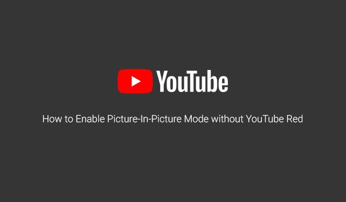 How to Enable YouTube PIP Mode without YouTube Red