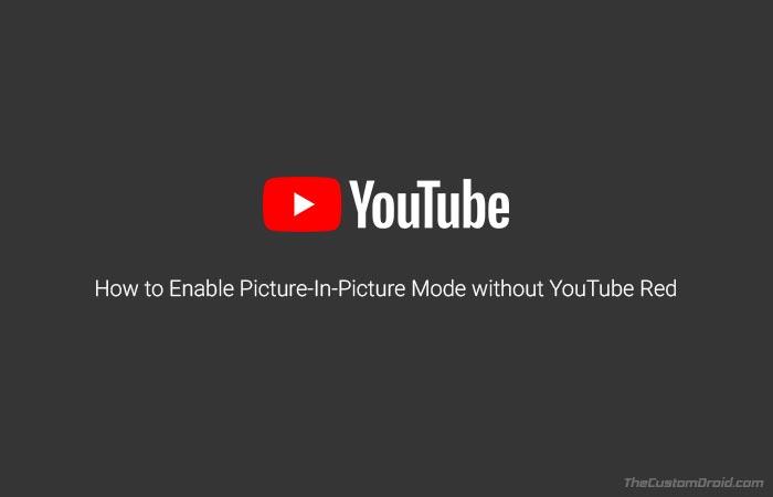 Как включить режим YouTube PIP без YouTube Red