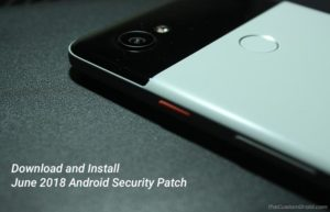 How to Install June 2018 Android Security Patch on Google Pixel/Nexus