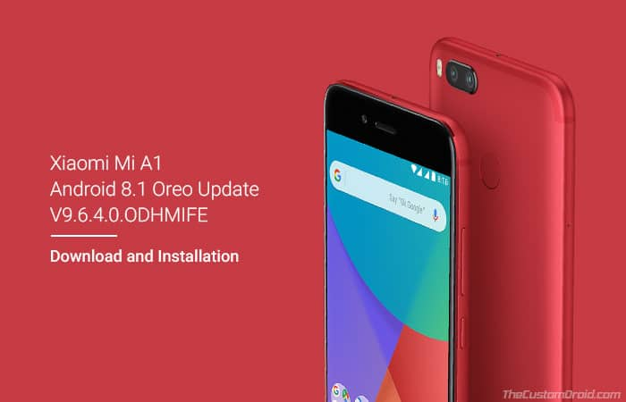 Download Xiaomi Mi A1 9.6.4.0 Oreo Update