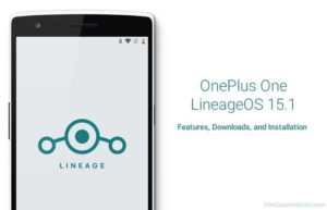 Download and Install LineageOS 15.1 on OnePlus One