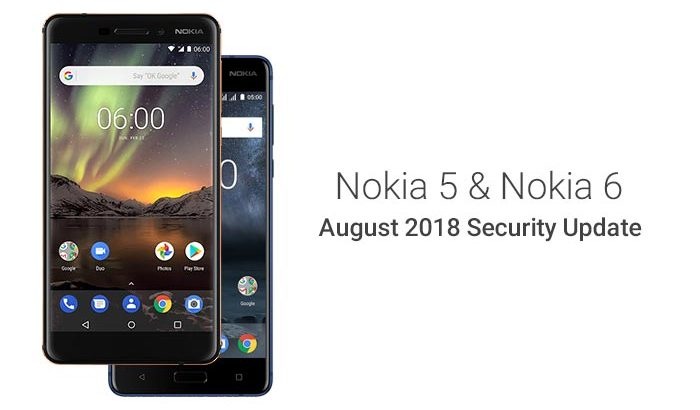August 2018 Security Update for Nokia 5 and Nokia 6 Rolling Out Now