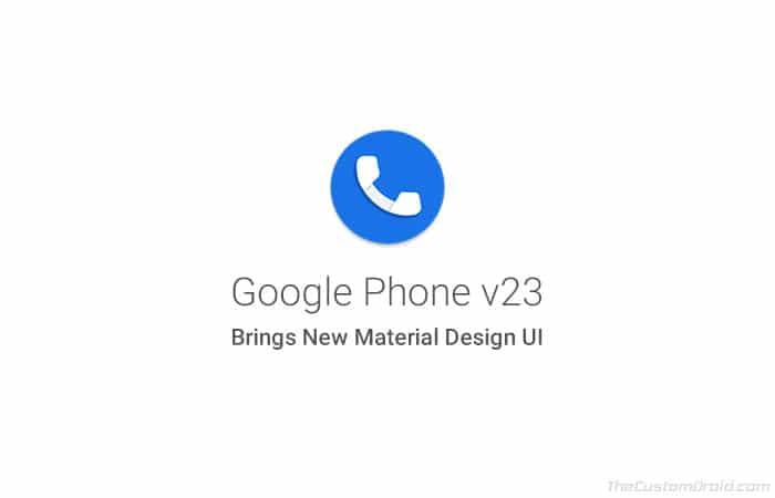 Download Google Phone v23 with New Material Design UI (APK)