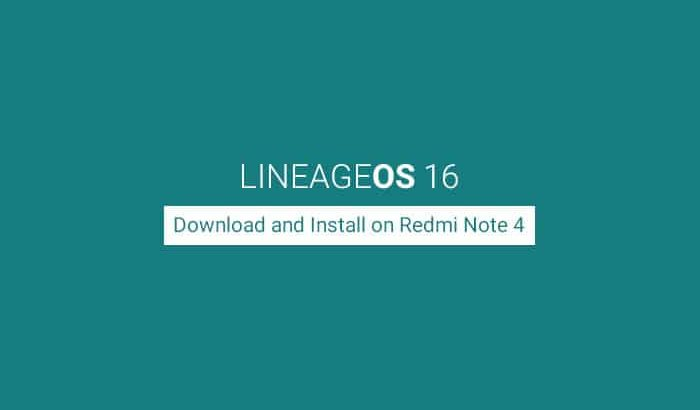 Download and Install Android Pie-based LineageOS 16 on Redmi Note 4