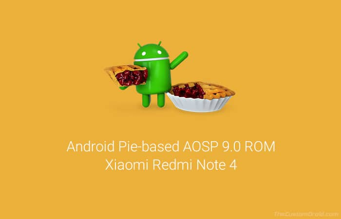 Download and Install Android Pie on Redmi Note 4 via AOSP 9.0 ROM
