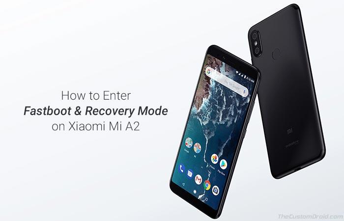Как загрузить Xiaomi Mi A2 Fastboot Mode и Recovery Mode
