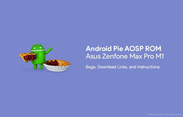 How to Install Android Pie on Asus Zenfone Max Pro M1 using AOSP Pie ROM