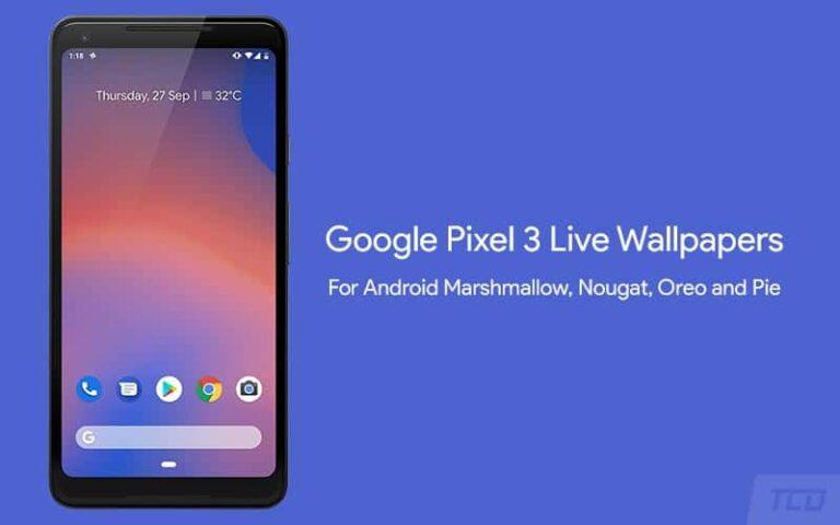 Download Google Pixel 3 Live Wallpapers Port