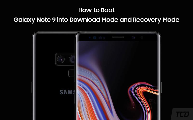 How to Boot Galaxy Note 9 Download Mode and Recovery Mode