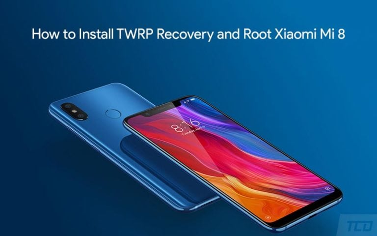 How to Install TWRP Recovery and Root Xiaomi Mi 8