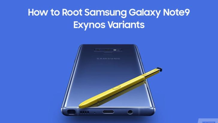 How to Root Exynos Samsung Galaxy Note 9