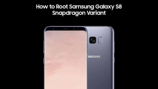 How to Root Snapdragon Galaxy S8
