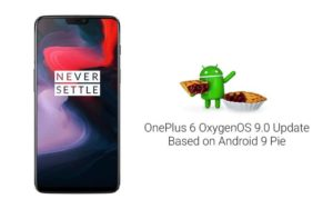 OnePlus 6 OxygenOS 9.0 Update based on Android Pie