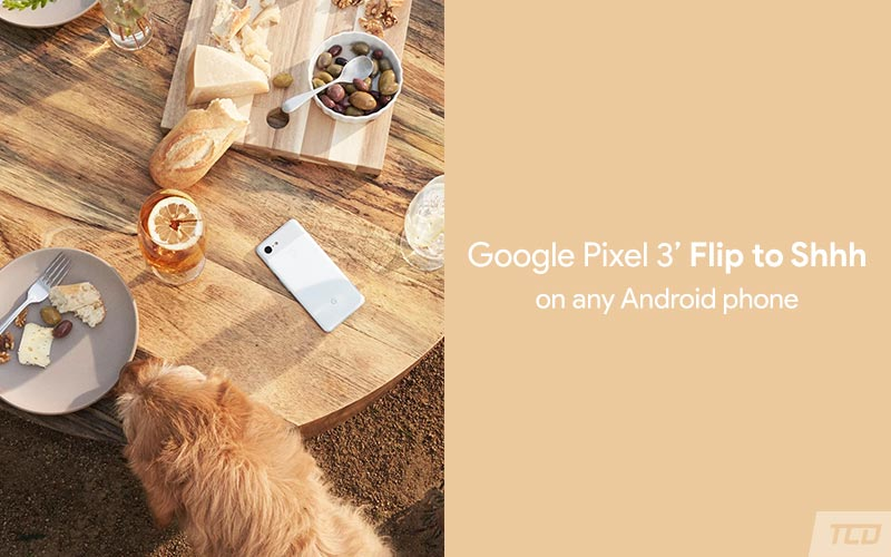 How to Get Google Pixel 3 Flip to Shhh Feature on Any Android Device
