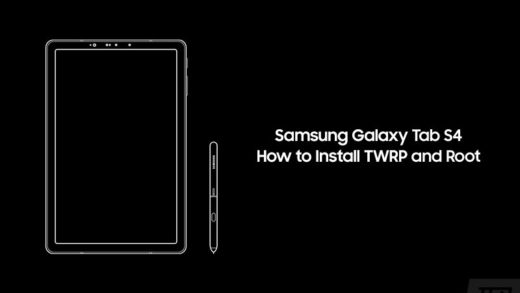 How to Install TWRP Recovery and Root Galaxy Tab S4