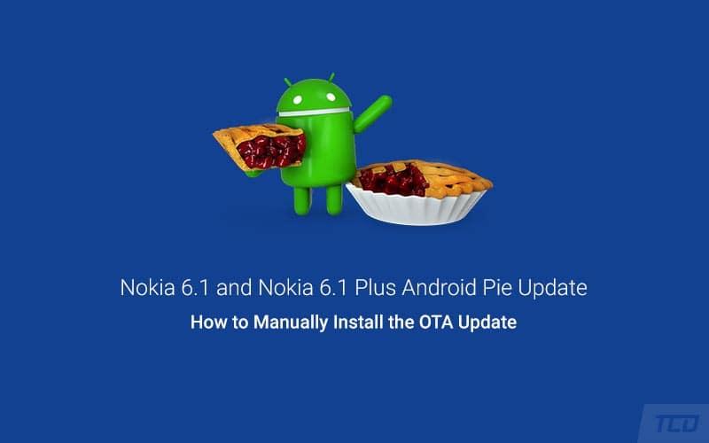 How to Install Nokia 6.1 and Nokia 6.1 Plus Android Pie Update OTA