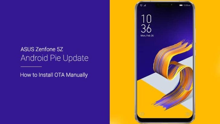 Download and Install Asus Zenfone 5Z Android Pie OTA Update