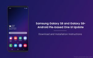 How to Install Samsung Galaxy S8/S8+ Android Pie-based One UI Update