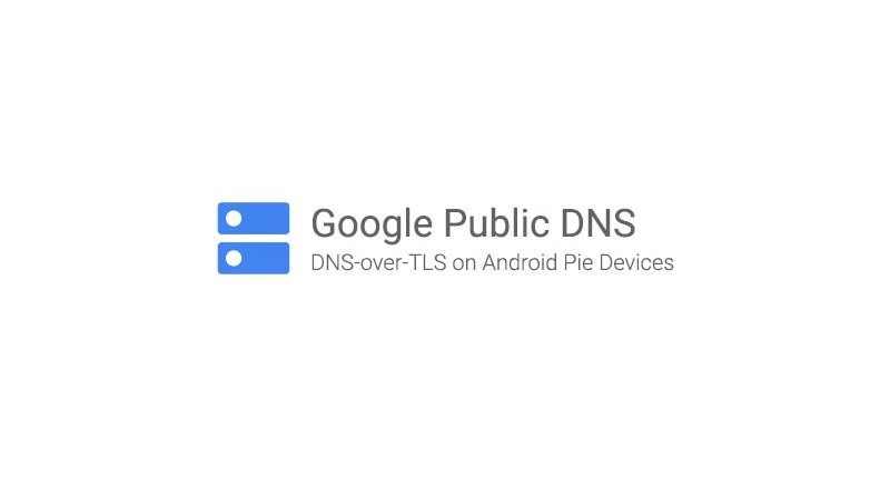How to Set Up Google Public DNS over TLS on Android Pie Devices
