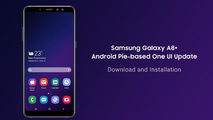 How to Install Samsung Galaxy A8 Plus Android Pie (One UI) Update
