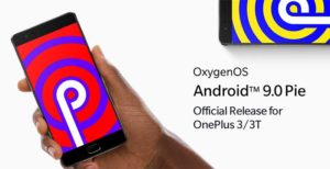 Download OnePlus 3/3T Android Pie (OxygenOS 9) Update
