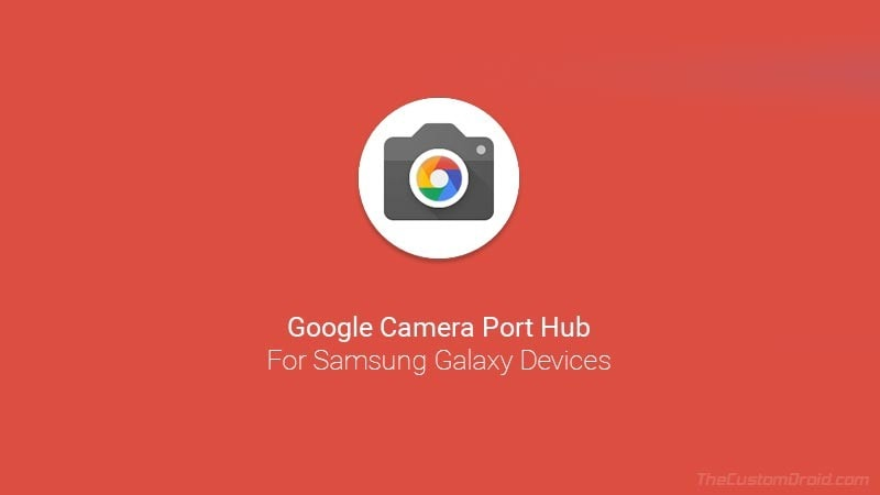 Download Google Camera Port for Samsung Galaxy Devices