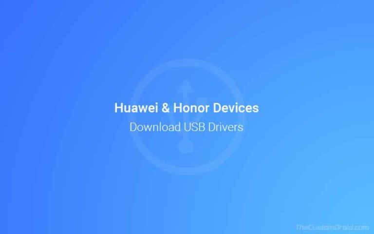 Download Huawei/Honor USB Drivers