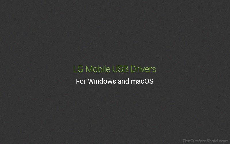 Download LG USB Driver for Mobile Phones