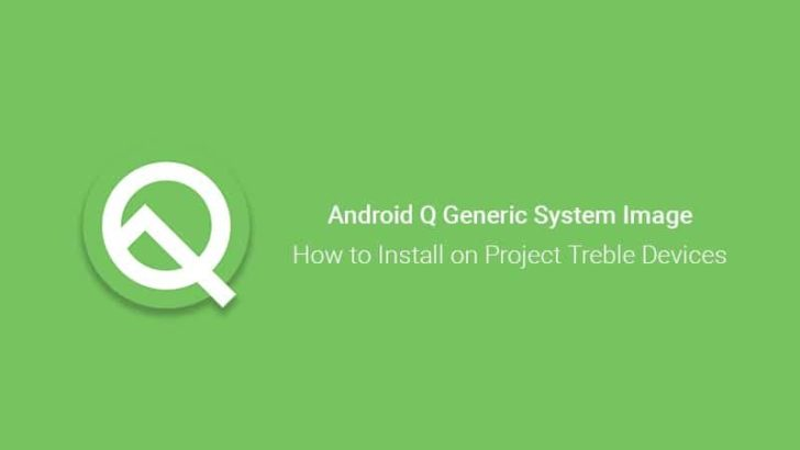 How to Install Android Q Generic System Image on Project Treble Devices