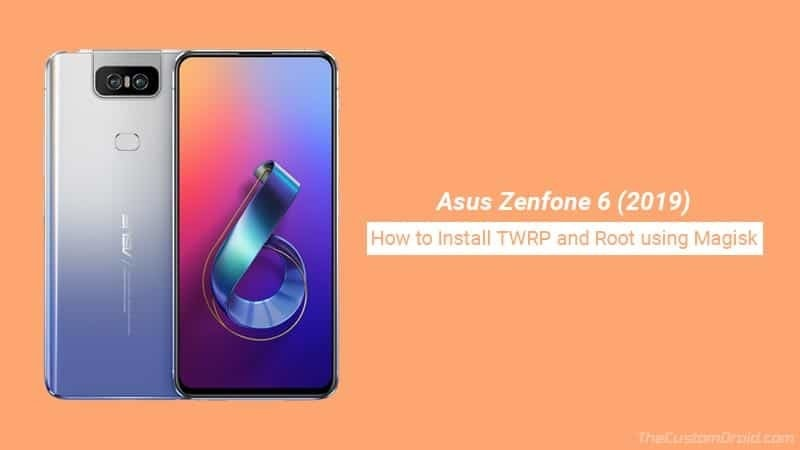 How to Install TWRP and Root Asus Zenfone 6 (ZS630KL)