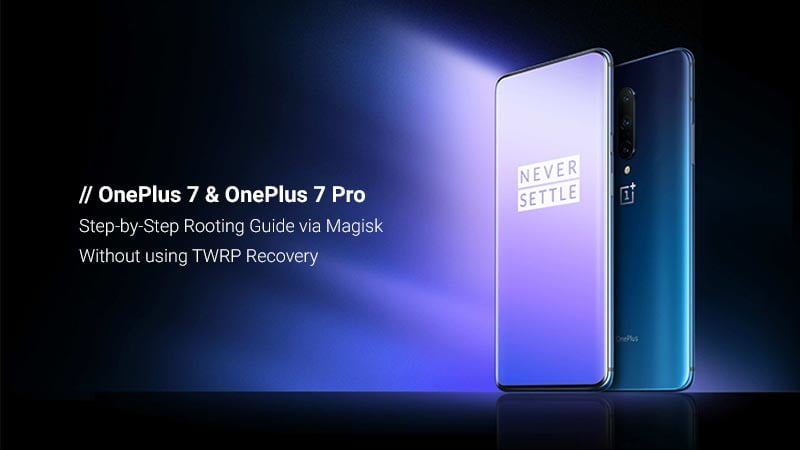 How to Root OnePlus 7 and OnePlus 7 Pro using Magisk