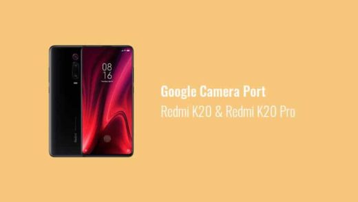 Download GCam Port for Redmi K20 (Xiaomi Mi 9T) and Redmi K20 Pro (Xiaomi Mi 9T Pro)