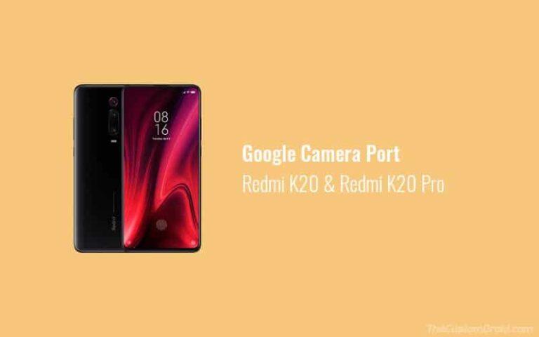 Download GCam Port for Redmi K20 (Xiaomi Mi 9T) and Redmi K20 Pro (Xiaomi Mi 9T Pro)