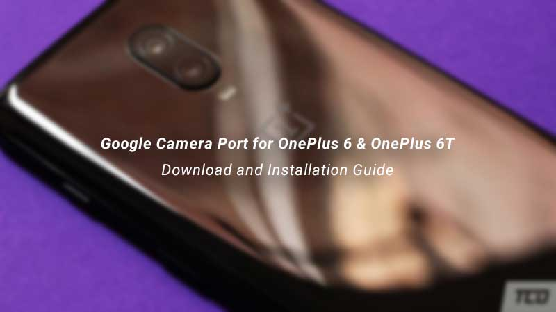 Download and Install Google Camera Port on OnePlus 6/OnePlus 6T