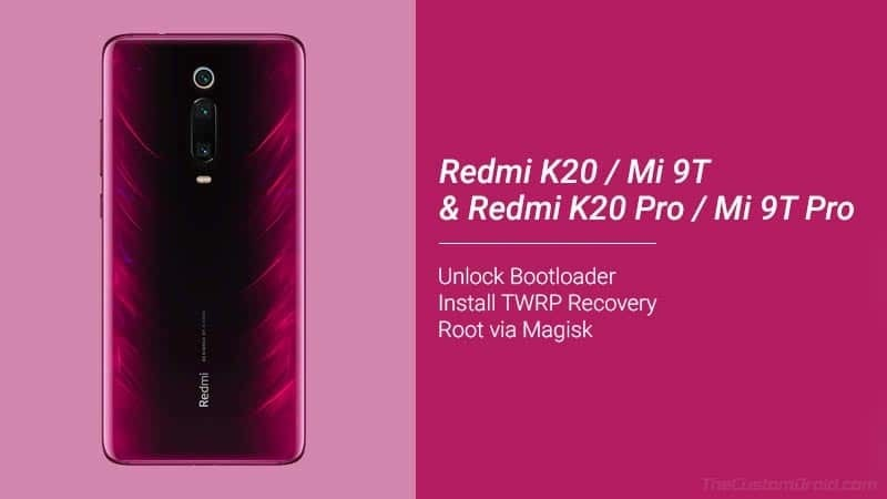 Guide to Unlock Bootloader, Install TWRP Recovery, and Root Redmi K20/K20 Pro using Magisk