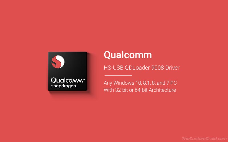 Qualcomm HS-USB QDLoader 9008 Driver for Windows 32-bit/64-bit
