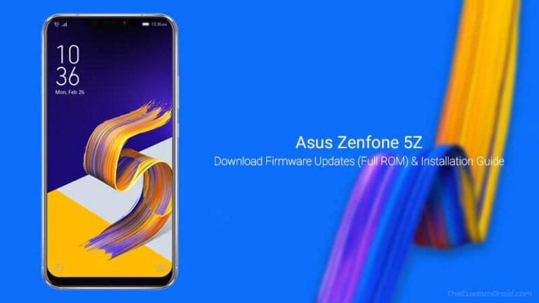 Download Asus Zenfone 5Z Firmware Updates (Full ROM) & Installation Guide