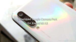 Download Google Camera Port for Xiaomi Mi A3