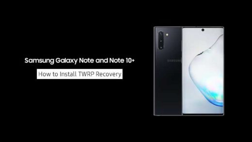 How to Install TWRP Recovery on Samsung Galaxy Note 10 (Plus)