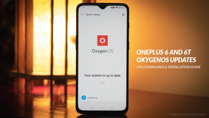OnePlus 6/6T OxygenOS OTA Updates Download & Installation Guide