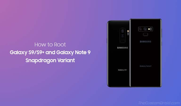 How to Root Snapdragon Samsung Galaxy S9. S9+, and Note 9