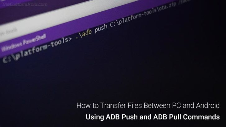 How to Use ADB Push/ADB Pull Commands to Transfer Files Between PC and Android