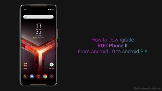 How to Downgrade ROG Phone 2 from Android 10 to Android Pie