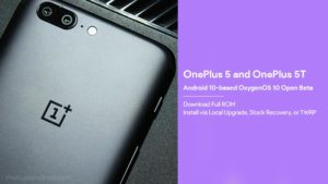 Download OnePlus 5/5T OxygenOS 10 (Android 10) Open Beta and Installation Guide