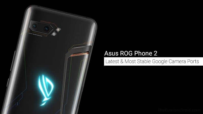 Download and Install Google Camera Port on Asus ROG Phone 2